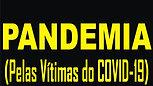 MANÉ PANDEMIA (Pelas Vítimas do COVID-19)