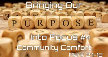 Bringing our Purpose into Focus #4 - Community Comfort