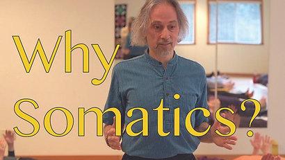 Why Somatics?