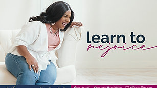 Learn to Rejoice