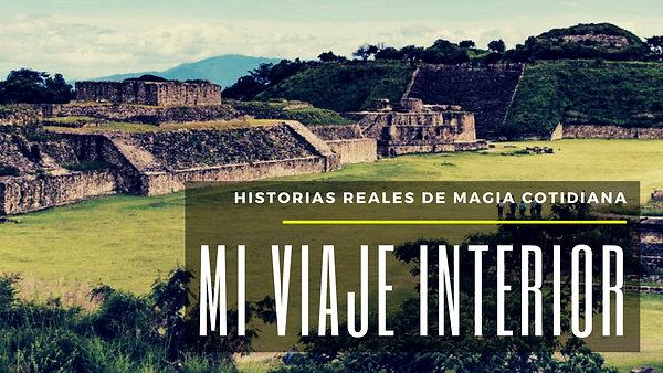 Mi Viaje Interior - Historias Reales de Magia Cotidiana