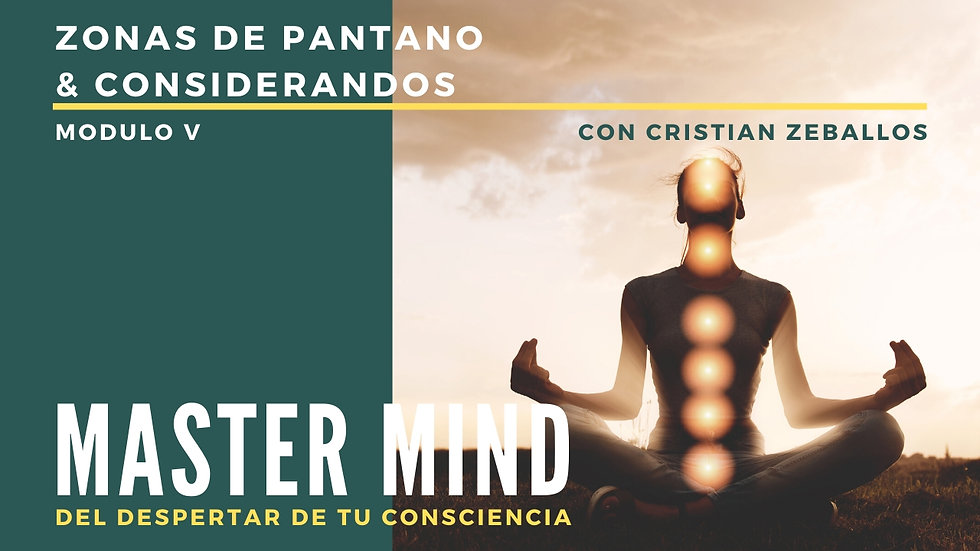 Zonas de Pantano & Considerandos - Master Mind - Modulo 5
