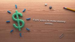 Eight ways to make money online.