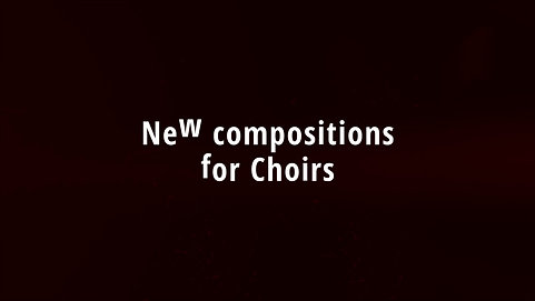 New compositions for Choirs
