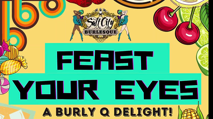 Feast Your Eyes: A Burly Q Delight