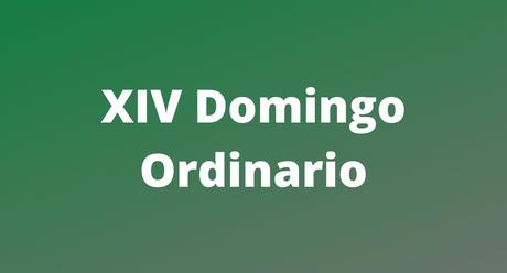 XIV Domingo Ordinario