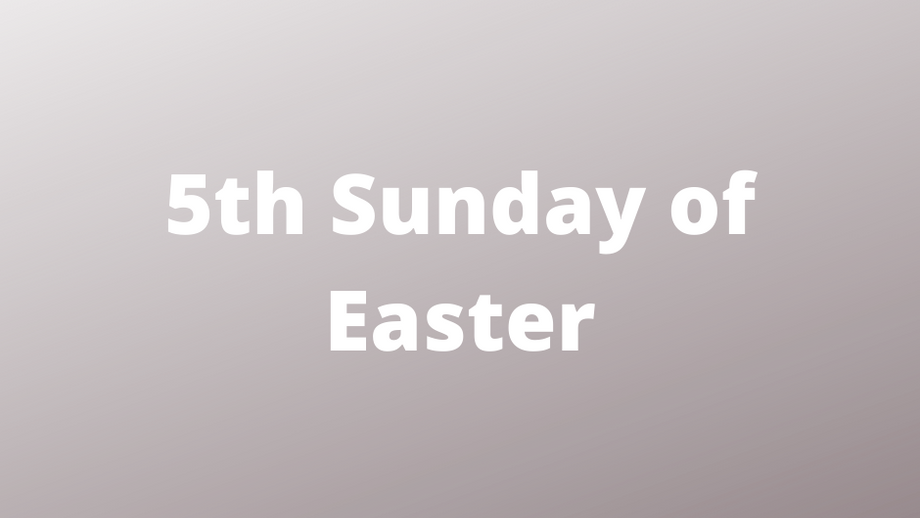 5th Sunday of Easter