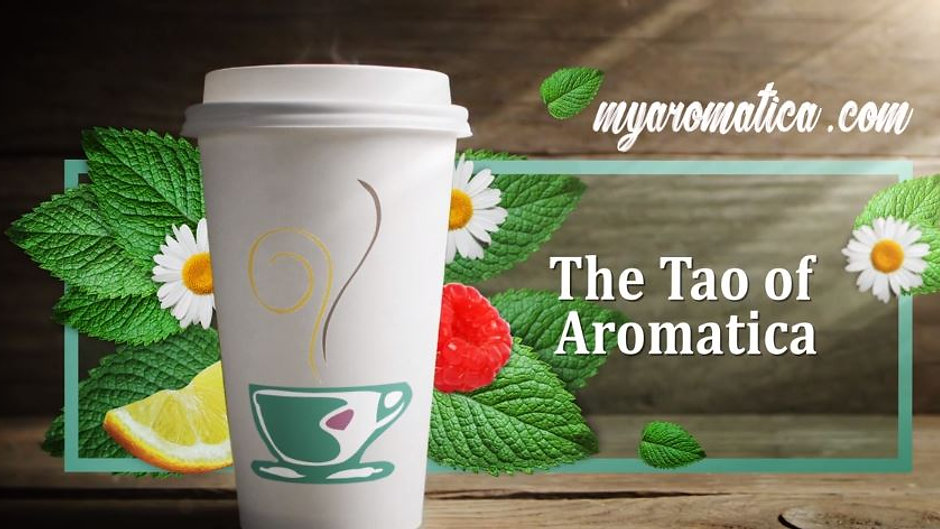 The Tao of Aromatica