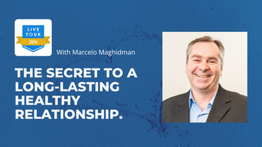 Live Your Twenties x Marcelo - The Secret to a Long-Lasting Healthy Relationship