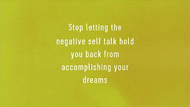 Stop letting the negative self talk hold you back from accomplishing your dreams[7909]