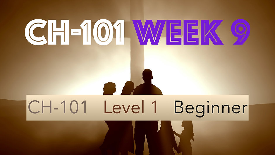 CH-101, Week 9, Lessons 33-36