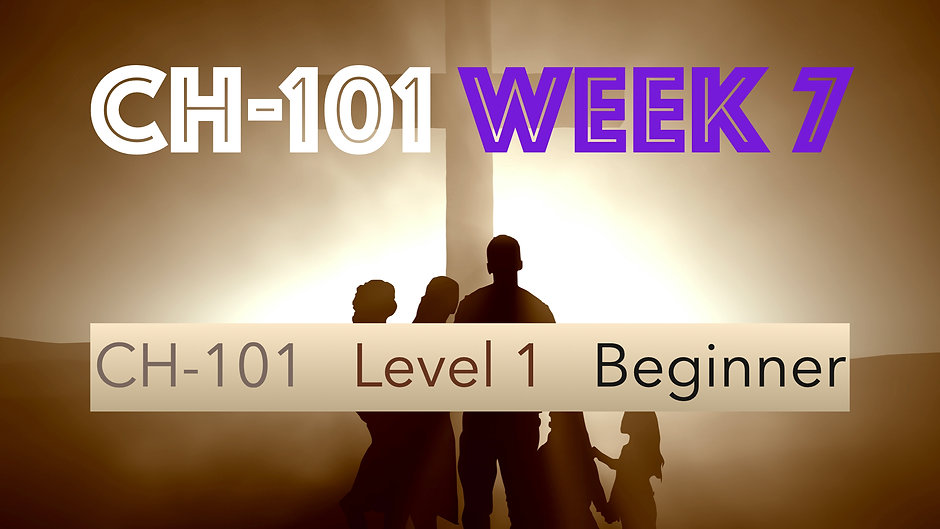 CH-101, Week 7, Lessons 25-28