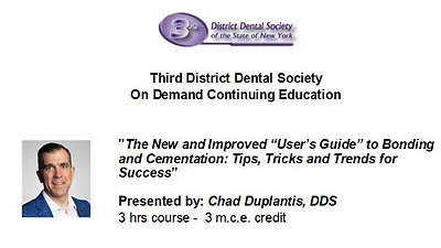 """The New and Improved """"User's Guide""""  to Bonding and Cementation: Tips, Tricks and  Trends for Success"""