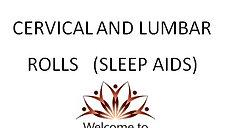 Cervical and Lumbar Rolls or Sleep Aids