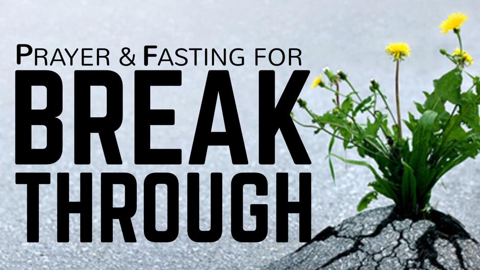 Fasting For Breakthrough