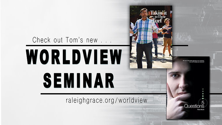 Tom's Worldview Series