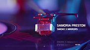 Samoria Preston - Smoke x Mirrors