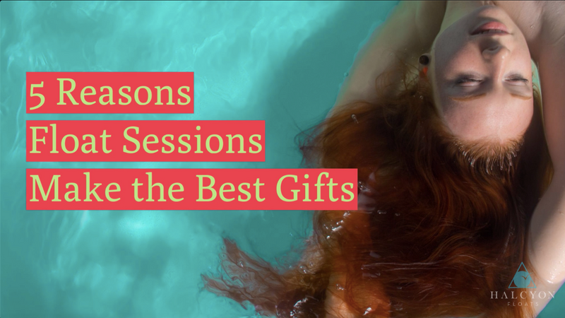 5 Reasons Float Sessions Make the Best Gifts