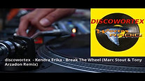 discowortex  - Kendra Erika - Break The Wheel (Marc Stout & Tony Arzadon Remix)