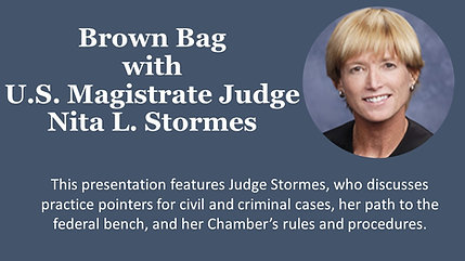 Brown Bag with Magistrate Judge Nita L. Stormes