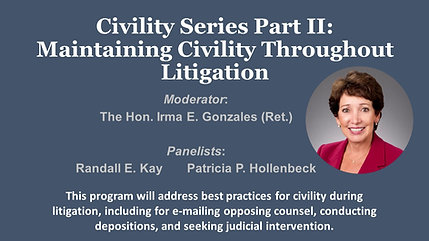 Civility Series Part II: Maintaining Civility Throughout Litigation