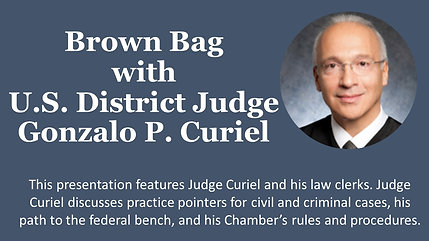 Brown Bag with District Judge Gonzalo Curiel