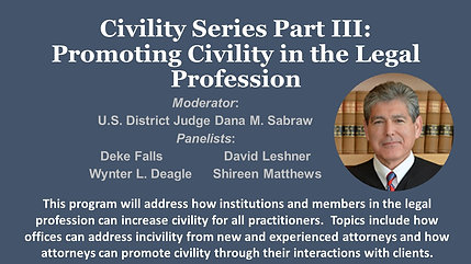 Civility Series Part III: Promoting Civility in the Legal Profession