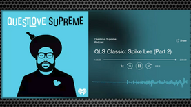 QuestLove Supreme Podcast ft Spike Lee