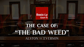 """THE CASE OF THE BAD WEED"" - Basic•Ly Court TV S1 E1"