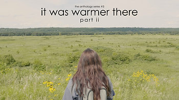 It Was Warmer There, Part II (2019)