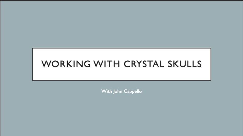 Working with Crystal Skulls - John Capello