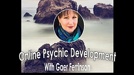Psychic Development with Gaer Ferrinson Class 2