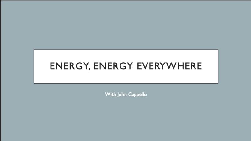 Energy, Energy, Everywhere Webinar with John Cappello