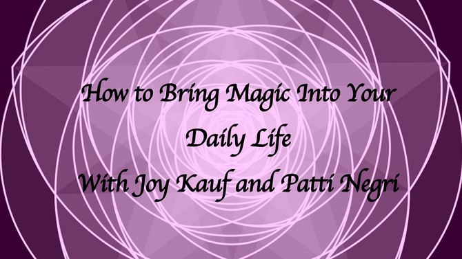 How to Bring Magic Into Your Everyday Life