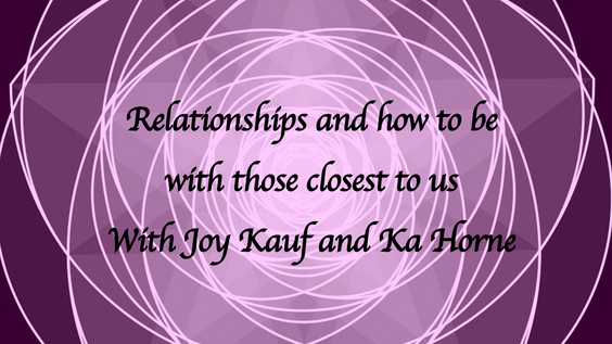 Relationships and Learning How to be with those Closest to Us