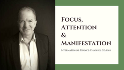 Focus, Attention & Manifestation