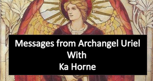 Messages from Archangel Uriel