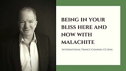 Being In Your Bliss Here and Now with Malachite