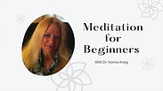 Meditation for Beginners Part 1 with Dr.  Norma Kreig