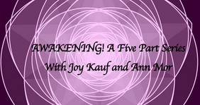 Awakening! A Five Part Series