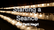 Starting a Seance with Patti