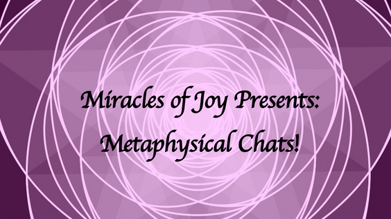 Metaphysical Chats!