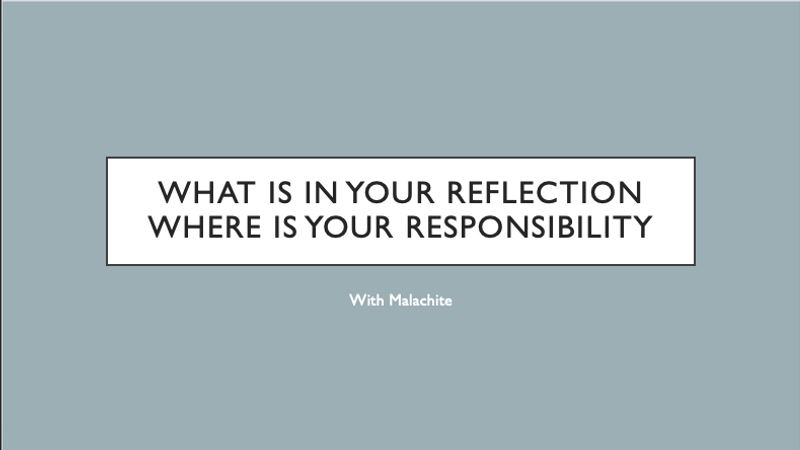 WHAT IS IN YOUR REFLECTION WHERE IS YOUR RESPONSIBILITY
