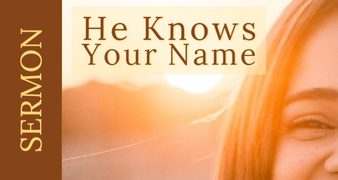 He Knows Your Name [3-29-20]