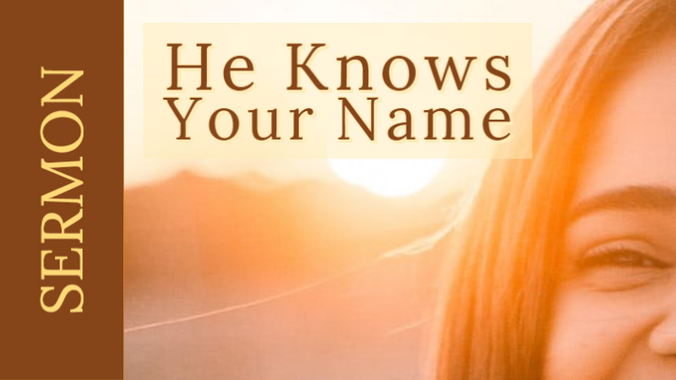 He Knows Your Name