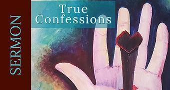 True Confessions [4-19-20]