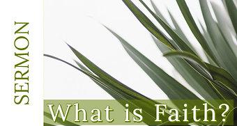 What is Faith? [4-5-20]