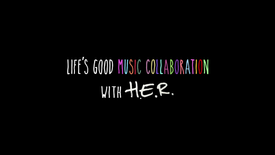 [LG] Life's Good Music Collaboration with H.E.R.