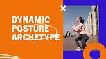Dynamic Posture archetype