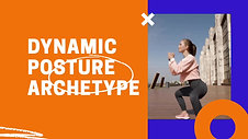 Dynamic Posture archetype